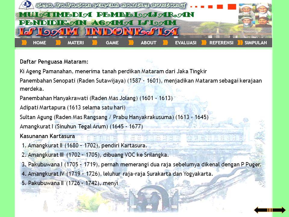 Daftar Penguasa Mataram: Ki Ageng Pamanahan, menerima tanah perdikan Mataram dari Jaka Tingkir Panembahan Senopati (Raden Sutawijaya) (1587 - 1601), m