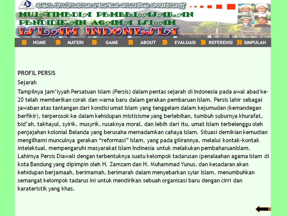 PROFIL PERSIS Sejarah Tampilnya jam'iyyah Persatuan islam (Persis) dalam pentas sejarah di Indonesia pada awal abad ke- 20 telah memberikan corak dan