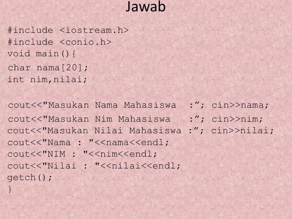 Lanjutan 2 cout<< Hasil pembagian = <<c1; } else if (kode==3) {cout >a; cout >b; c=a*b; cout<< Hasil perkalian = <<c;} else if (kode==4) {cout >a; cout >b; c=a-b; cout<< Hasil pengurangan = <<c;} else cout<< \nKode yang anda masukan salah ! ; getch();}