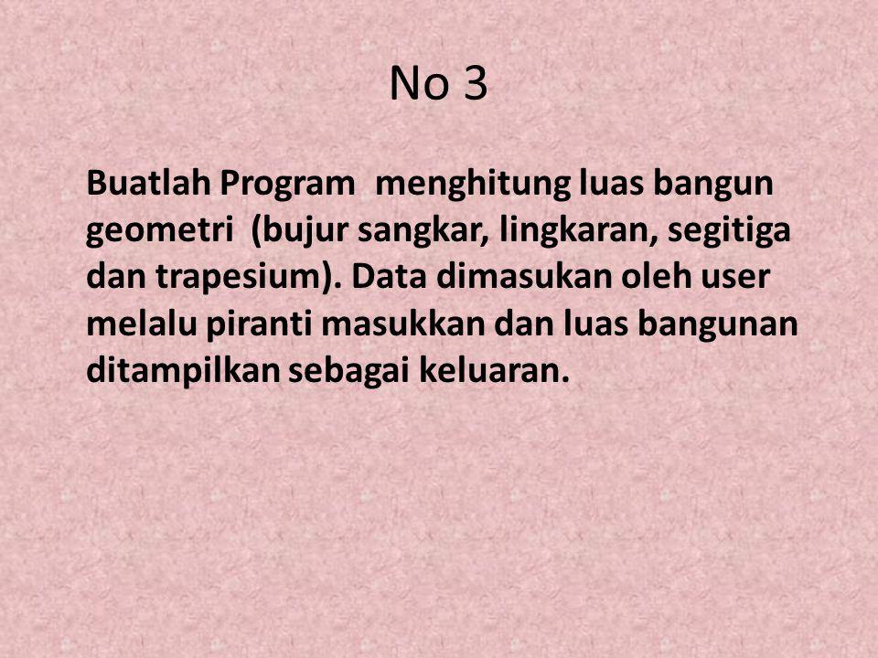 Jawab #include # define phi 3.14 void main(){ int kode; int ls_bujur_sangkar,sisi; float ls_lingkaran,jari_jari; int ls_segitiga,alas_segitiga,t_segitiga; int ls_trapesium,ss_pjg,ss_pendek,t_trapesium; cout<< Pilih Program Yg Ingin Dijalankan! ; cout<< 1.