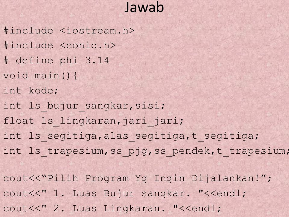 Jawab #include void main(){ int a,i; cout >a; for (i=1;i<=a;i++) if (i%2!=0) cout<<i<< ; getch();}