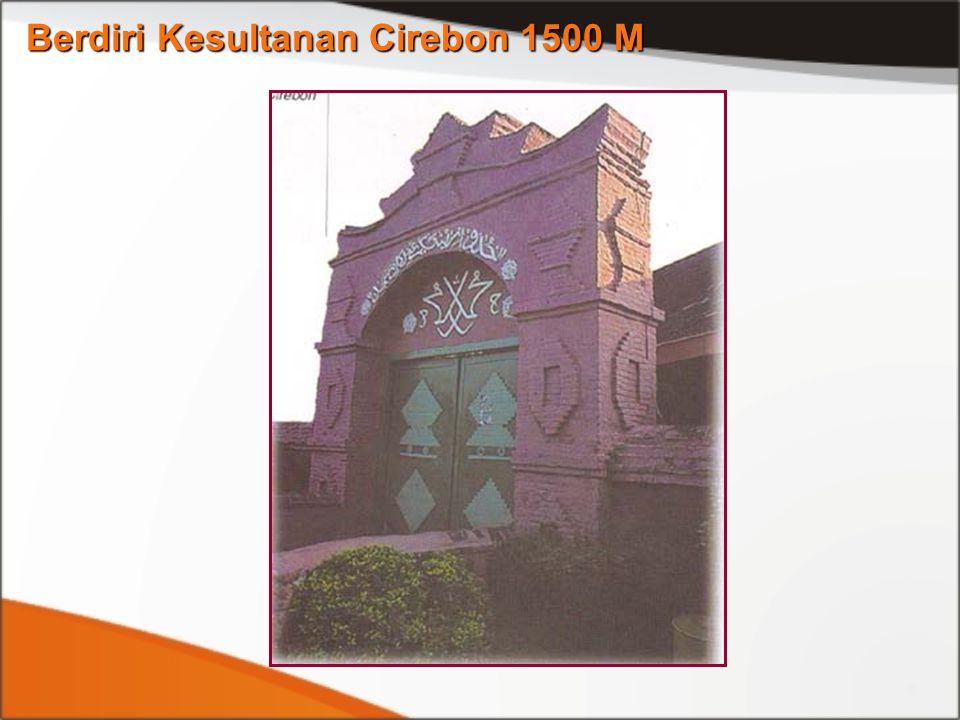 Berdiri Kesultanan Cirebon 1500 M