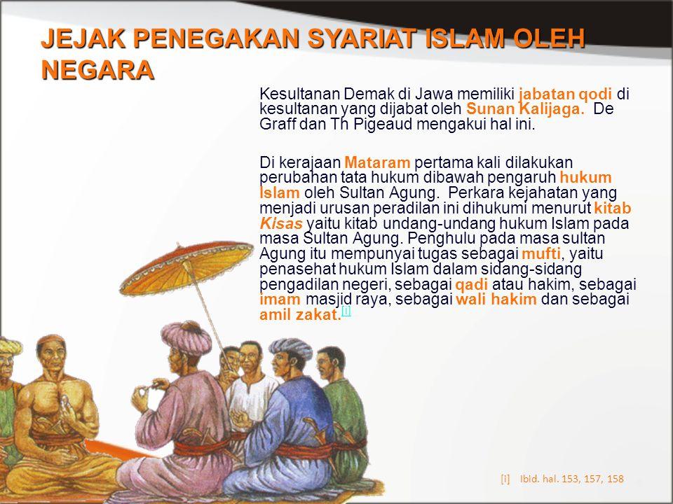 Kesultanan Demak di Jawa memiliki jabatan qodi di kesultanan yang dijabat oleh Sunan Kalijaga. De Graff dan Th Pigeaud mengakui hal ini. Di kerajaan M