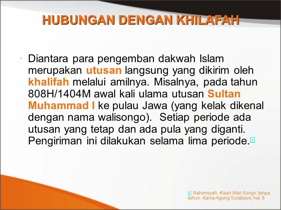 Diantara para pengemban dakwah Islam merupakan utusan langsung yang dikirim oleh khalifah melalui amilnya. Misalnya, pada tahun 808H/1404M awal kali u