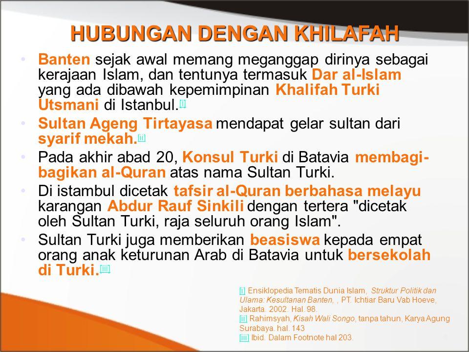 Banten sejak awal memang meganggap dirinya sebagai kerajaan Islam, dan tentunya termasuk Dar al-Islam yang ada dibawah kepemimpinan Khalifah Turki Uts