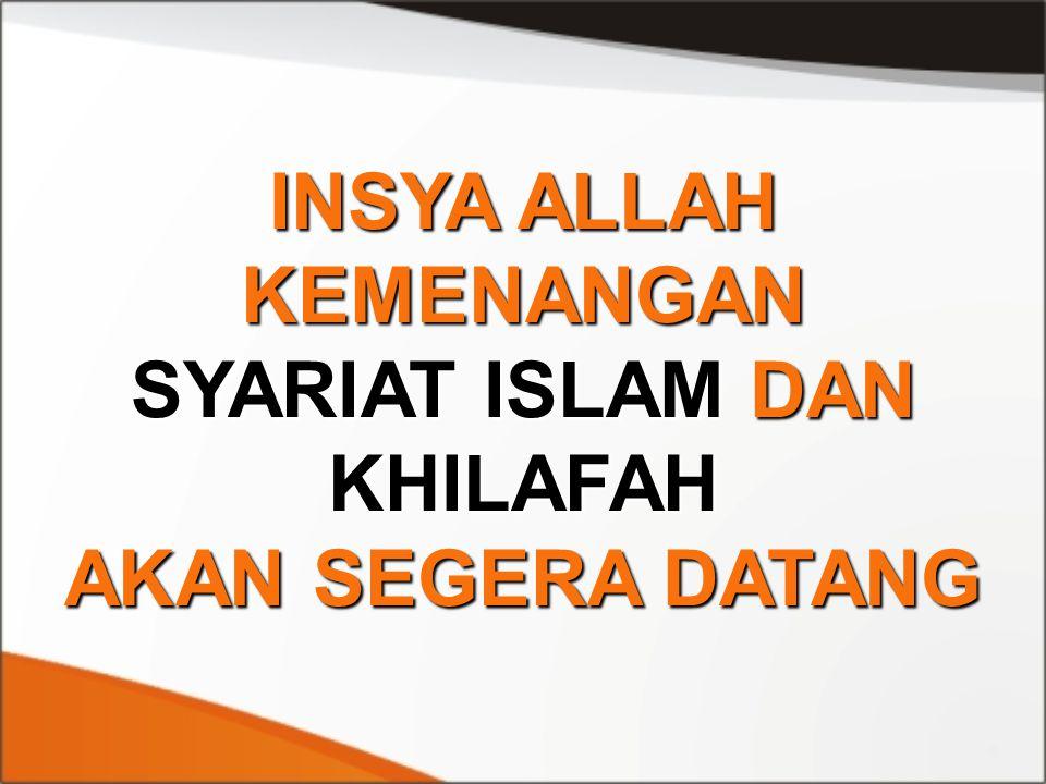 INSYA ALLAH KEMENANGAN SYARIAT ISLAM DAN KHILAFAH AKAN SEGERA DATANG