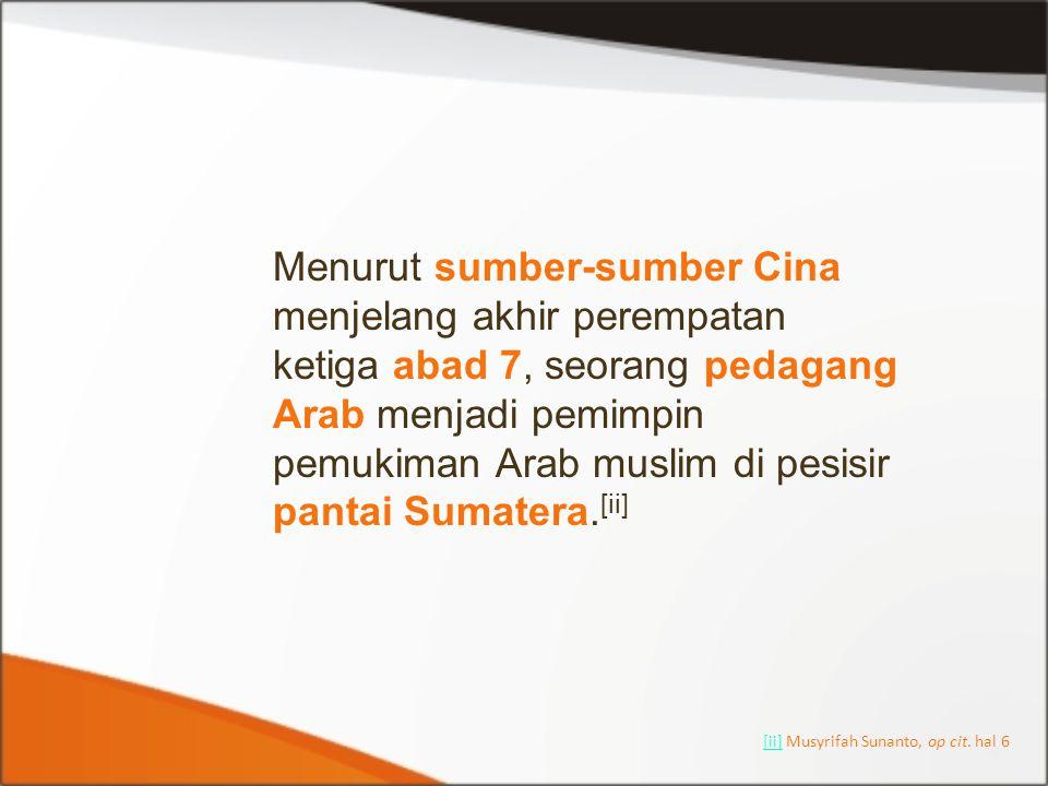 Menurut sumber-sumber Cina menjelang akhir perempatan ketiga abad 7, seorang pedagang Arab menjadi pemimpin pemukiman Arab muslim di pesisir pantai Su