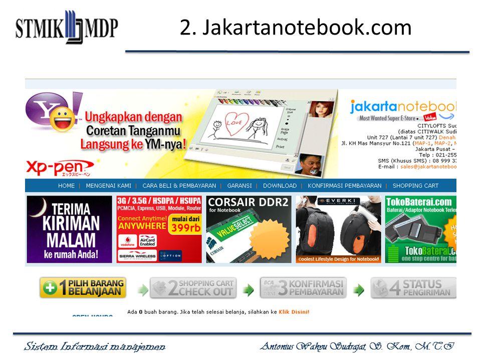 Sistem Informasi manajemen Antonius Wahyu Sudrajat, S. Kom., M.T.I 2. Jakartanotebook.com