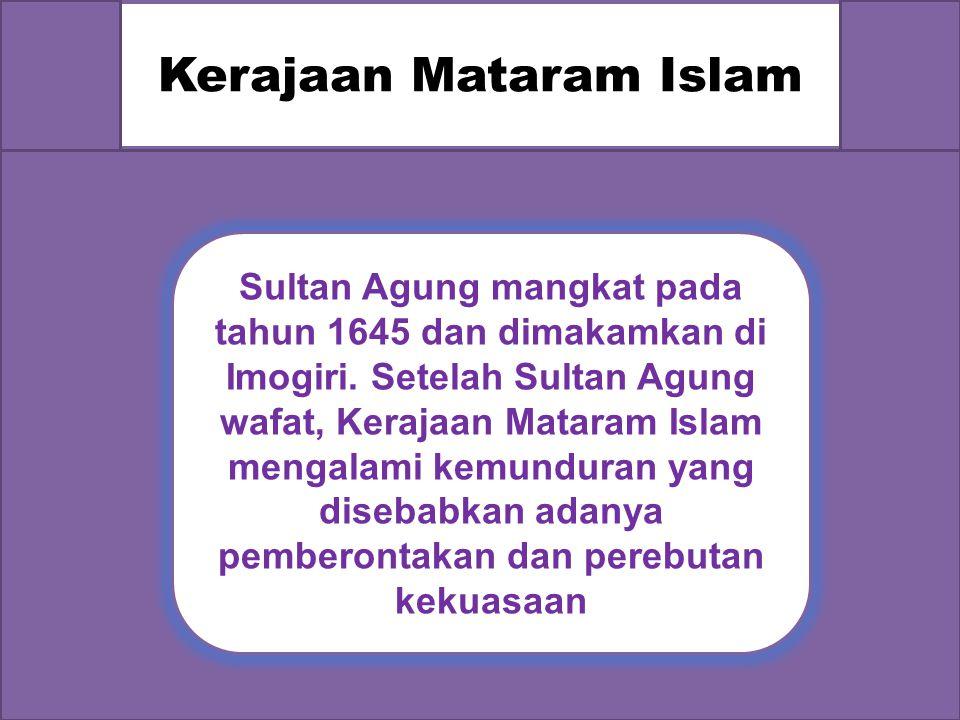 Kerajaan Mataram Islam b)Mas Jolang (1601-1613)  Pada masa pemerintahannya, Mataram Islam tidak mampu memperluas wilayahnya karena disibukkan dengan