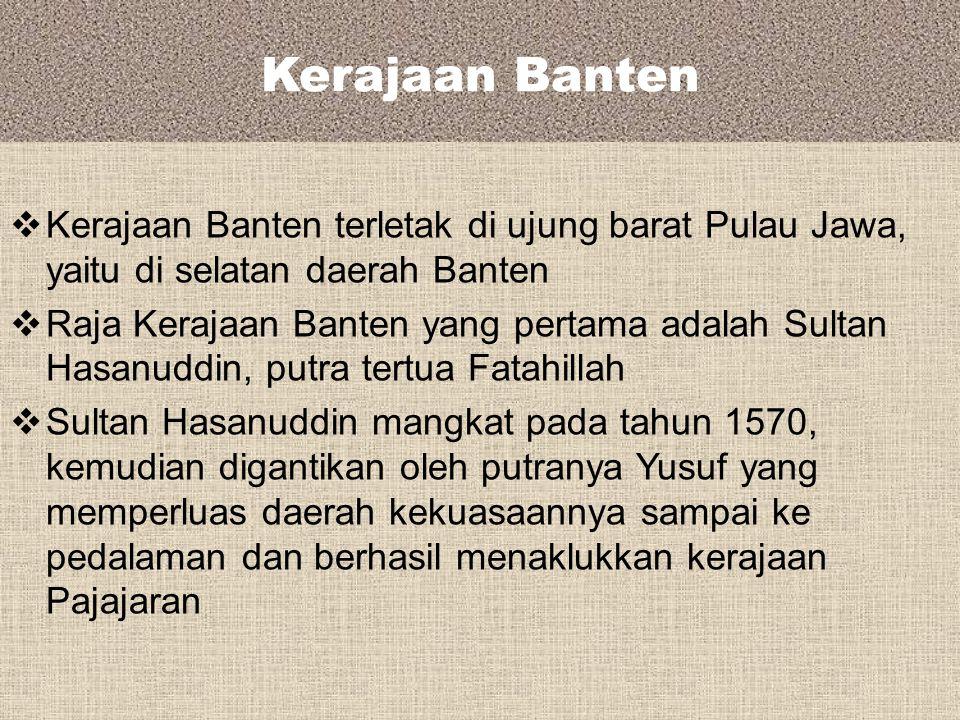 Kerajaan Cirebon  Didirikan oleh Fatahillah atau Faletehan  Berkat kegigihannya, agama Islam tersebar di sebagian besar wilayah Jawa Barat  Pemerin