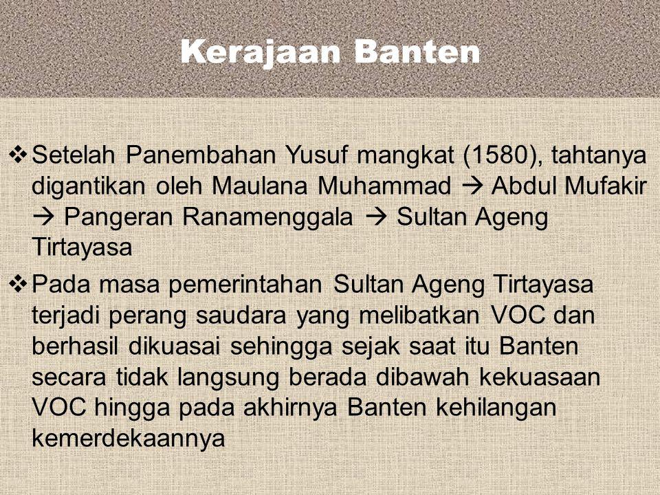 Kerajaan Banten  Penguasaan Banten atas Pajajaran mempunyai 2 arti penting: 1.Banten yang merupakan wilayah pelabuhan memerlukan daerah pedalaman yan