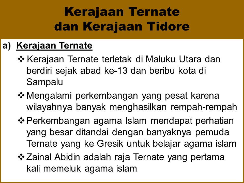 Kerajaan Makassar  Raja pertama yang memerintah Makassar adalah Sultan Alauddin (1591-1639)  Ramainya perdagangan di makassar mengakibtkan kerajaan