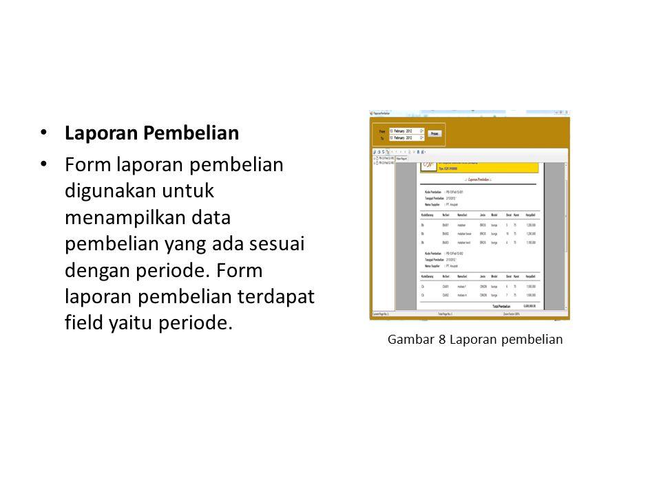 Laporan Pembelian Form laporan pembelian digunakan untuk menampilkan data pembelian yang ada sesuai dengan periode. Form laporan pembelian terdapat fi