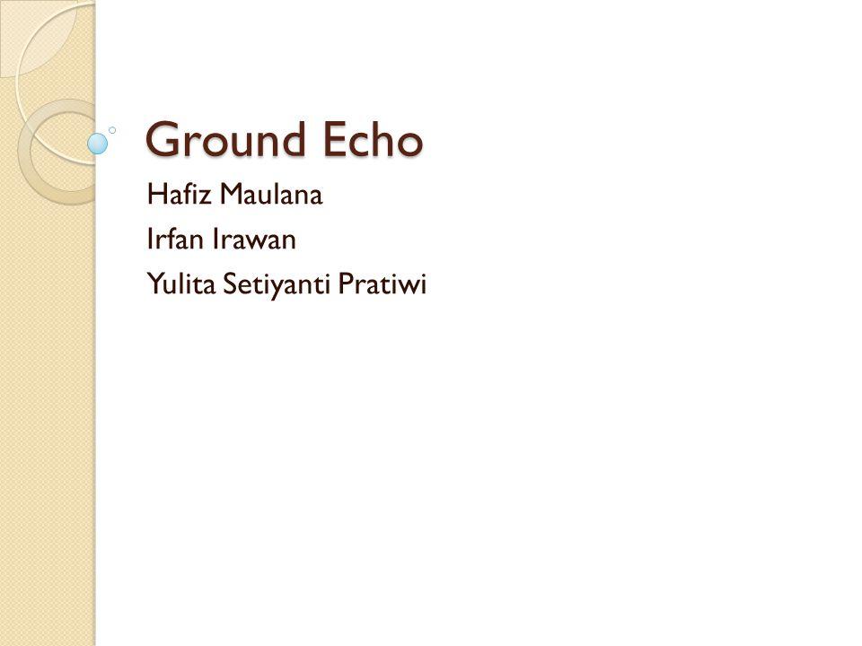 Ground Echo Hafiz Maulana Irfan Irawan Yulita Setiyanti Pratiwi