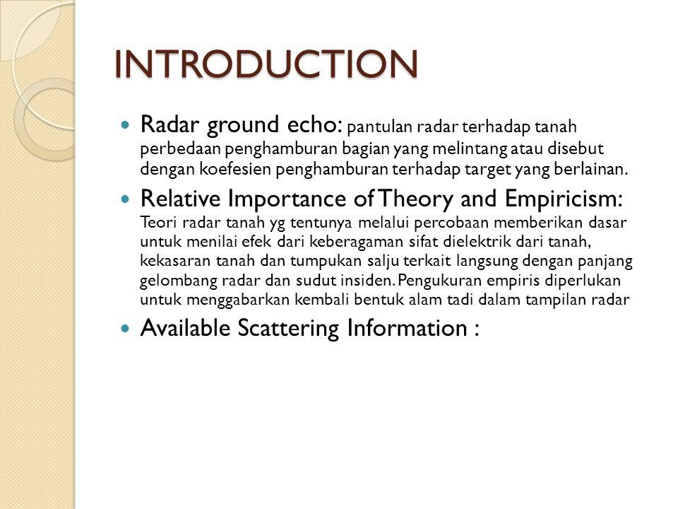INTRODUCTION Radar ground echo: pantulan radar terhadap tanah perbedaan penghamburan bagian yang melintang atau disebut dengan koefesien penghamburan