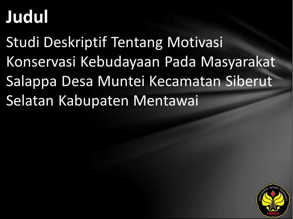 Judul Studi Deskriptif Tentang Motivasi Konservasi Kebudayaan Pada Masyarakat Salappa Desa Muntei Kecamatan Siberut Selatan Kabupaten Mentawai
