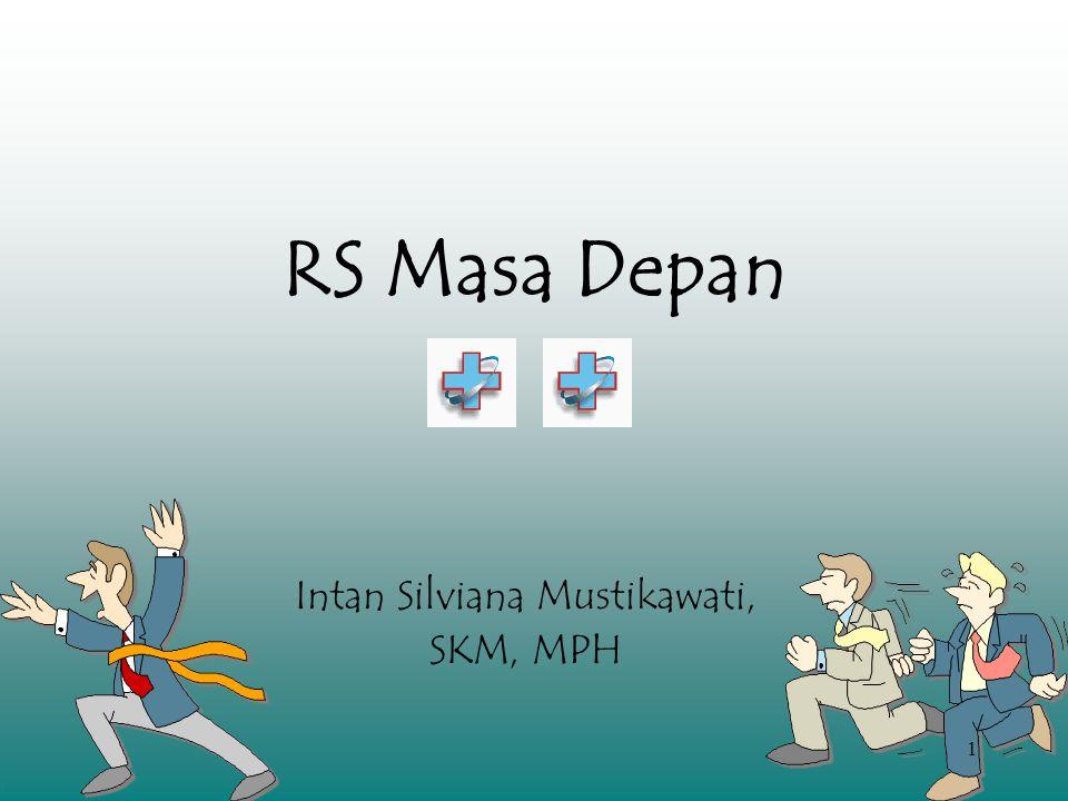 1 RS Masa Depan Intan Silviana Mustikawati, SKM, MPH