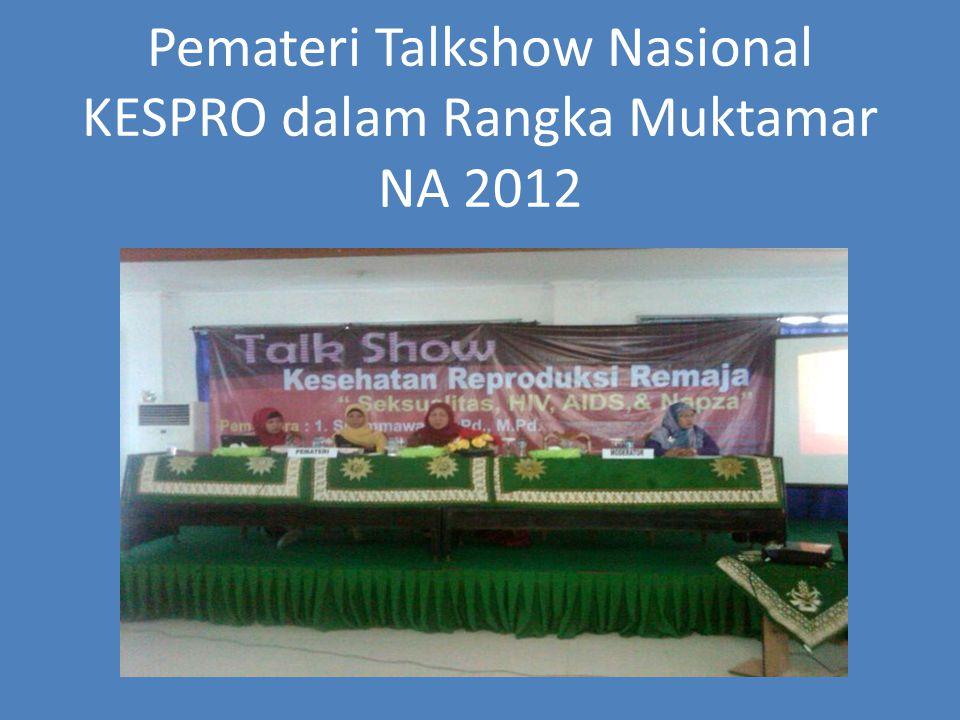 Pemateri Talkshow Nasional KESPRO dalam Rangka Muktamar NA 2012
