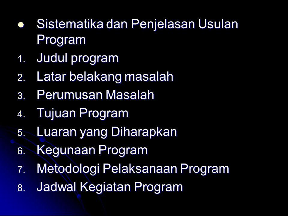 Sistematika dan Penjelasan Usulan Program Sistematika dan Penjelasan Usulan Program 1.