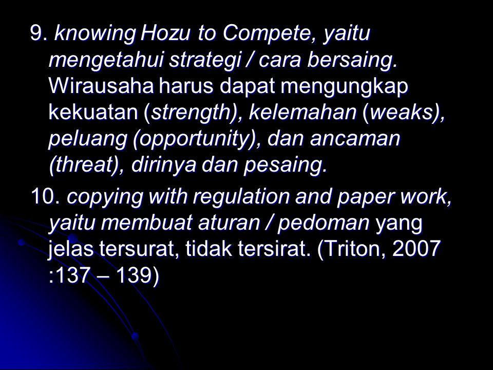 9.knowing Hozu to Compete, yaitu mengetahui strategi / cara bersaing.