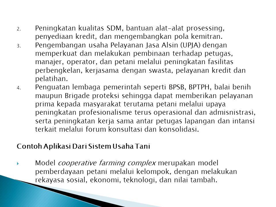 2. Peningkatan kualitas SDM, bantuan alat-alat prosessing, penyediaan kredit, dan mengembangkan pola kemitran. 3. Pengembangan usaha Pelayanan Jasa Al