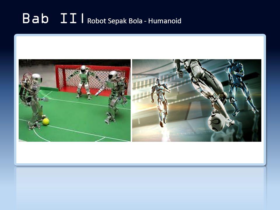 Bab II| Robot Sepak Bola - Humanoid