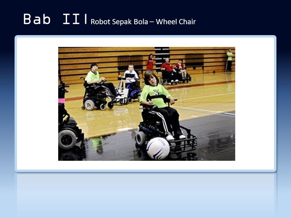 Bab II| Robot Sepak Bola – Wheel Chair