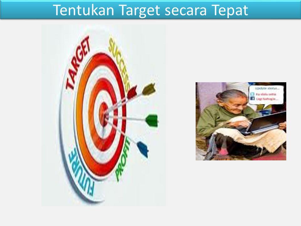 Tentukan Target secara Tepat