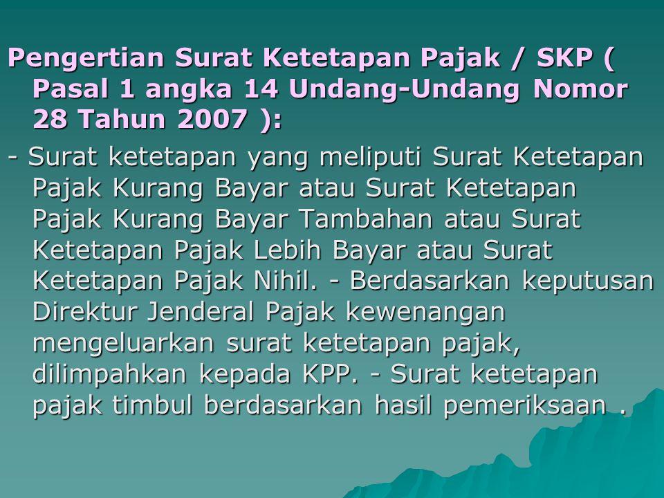 DASAR HUKUM SKP Keputusan Menteri Keuangan No. 607/KMK.04/1994, Tanggal 21 Desember 1994. 607/KMK.04/1994 KepDir-Pajak No. KEP - 18/PJ.24/1995 Tentang