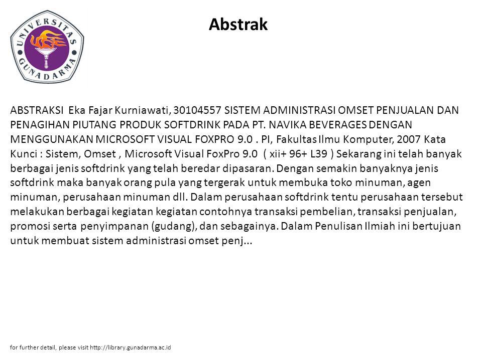 Abstrak ABSTRAKSI Eka Fajar Kurniawati, 30104557 SISTEM ADMINISTRASI OMSET PENJUALAN DAN PENAGIHAN PIUTANG PRODUK SOFTDRINK PADA PT.