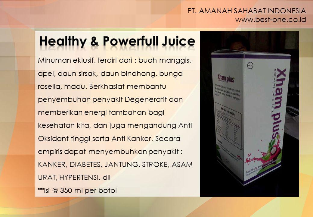 Minuman eklusif, terdiri dari : buah manggis, apel, daun sirsak, daun binahong, bunga rosella, madu. Berkhasiat membantu penyembuhan penyakit Degenera