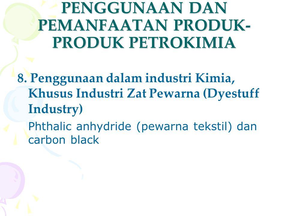 PENGGUNAAN DAN PEMANFAATAN PRODUK- PRODUK PETROKIMIA 8. Penggunaan dalam industri Kimia, Khusus Industri Zat Pewarna (Dyestuff Industry) Phthalic anhy