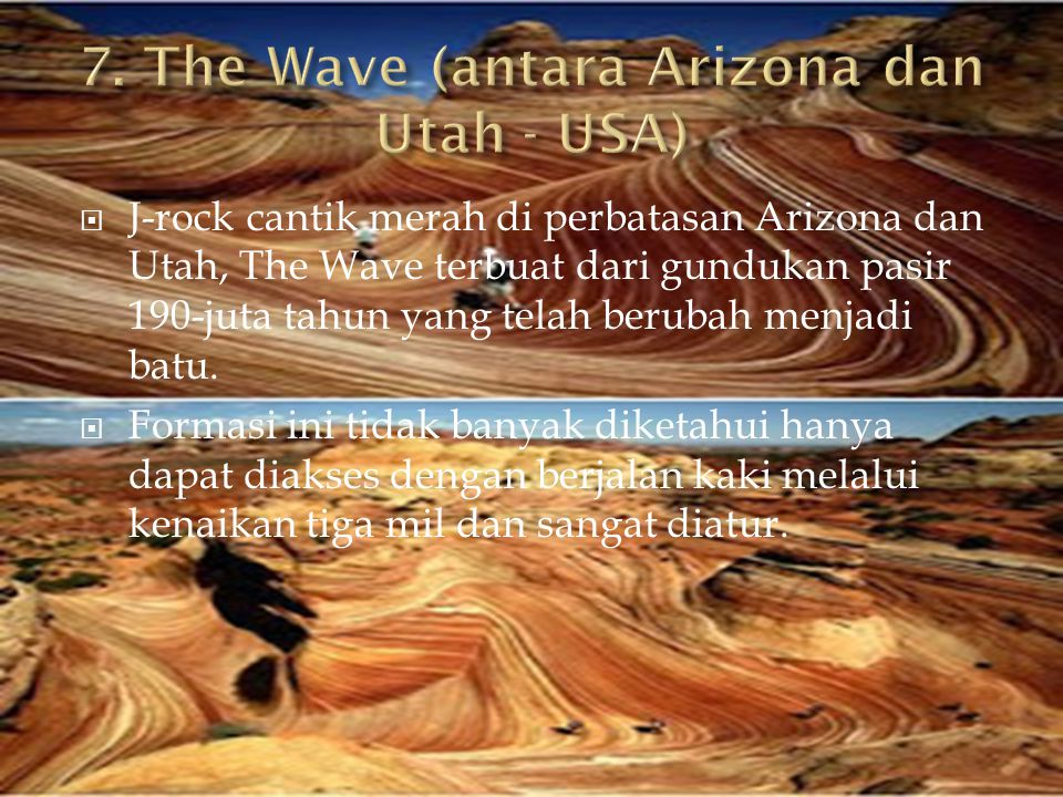  J-rock cantik merah di perbatasan Arizona dan Utah, The Wave terbuat dari gundukan pasir 190-juta tahun yang telah berubah menjadi batu.