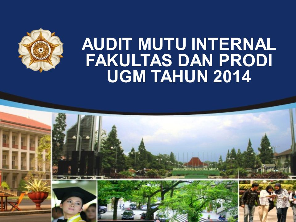 1 AUDIT MUTU INTERNAL FAKULTAS DAN PRODI UGM TAHUN 2014