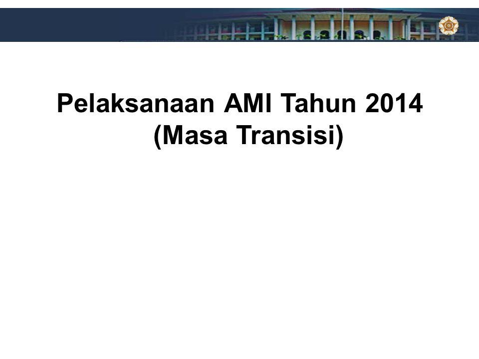 Pelaksanaan AMI Tahun 2014 (Masa Transisi)