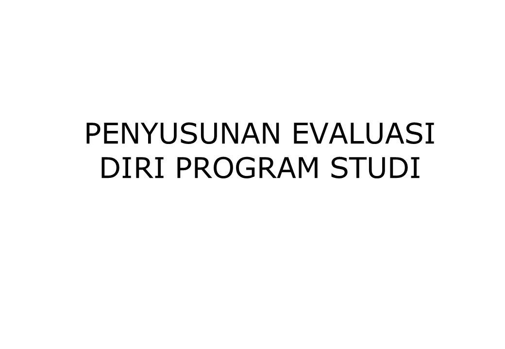 Evaluasi Diri Prodi  Evaluasi-diri yang merupakan evaluasi internal di satuan pendidikan tinggi  langkah pertama yang hasilnya dapat digunakan untuk berbagai maksud.