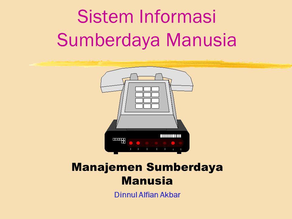 Sistem Informasi Sumberdaya Manusia Manajemen Sumberdaya Manusia Dinnul Alfian Akbar