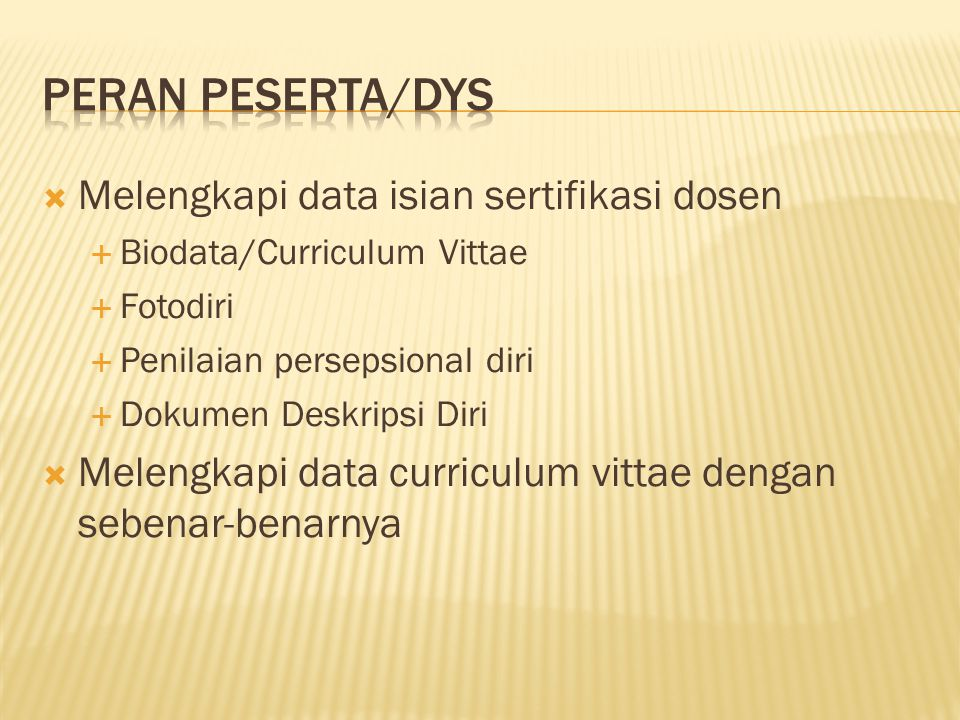  Melengkapi data isian sertifikasi dosen  Biodata/Curriculum Vittae  Fotodiri  Penilaian persepsional diri  Dokumen Deskripsi Diri  Melengkapi d