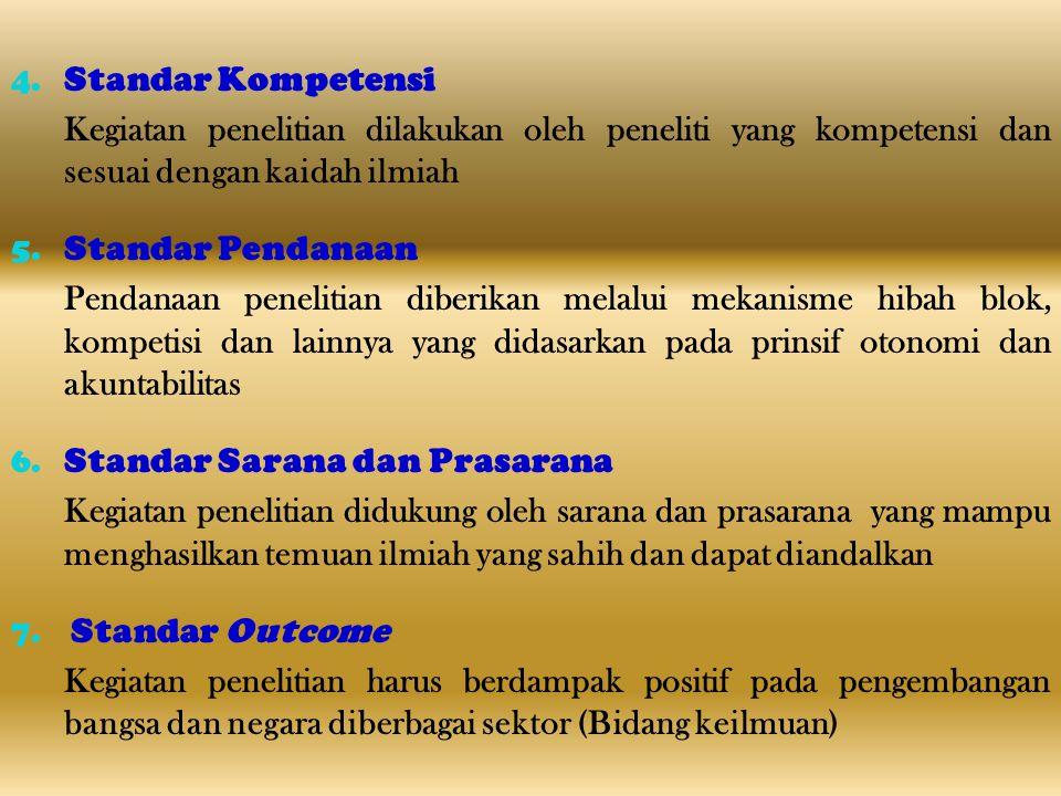 KESESUAIAN KETUJUH STANDAR PENGELOLAAN KEGIATAN PENELITIAN 1.