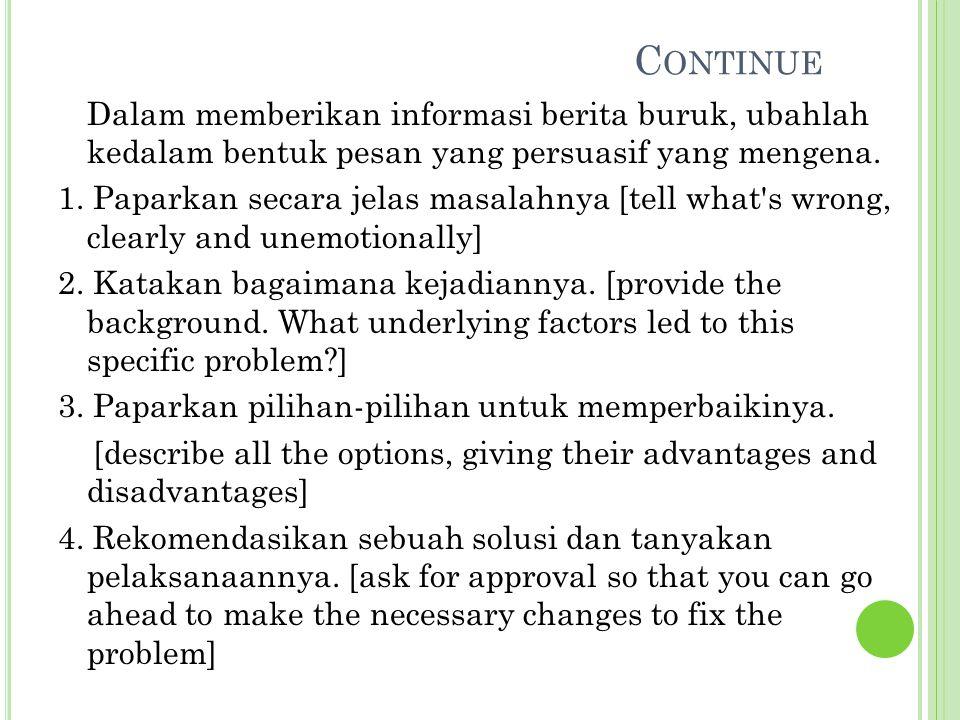 C ONTINUE Dalam memberikan informasi berita buruk, ubahlah kedalam bentuk pesan yang persuasif yang mengena.