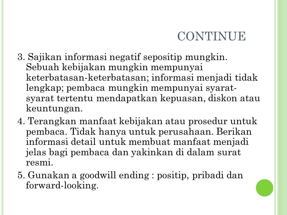 CONTINUE 3.Sajikan informasi negatif sepositip mungkin.