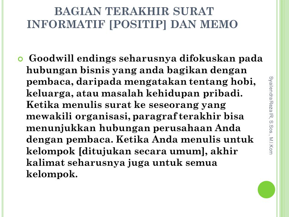 BERIKUT ADALAH SEBUAH CONTOH PENGGALAN SURAT JAWABAN Weak closing paragraph Should you have any questions regarding this matter, please feel free to call me Goodwill paragraph Many employee-patients appreciate the freedom to leave the hospital for a new hours.