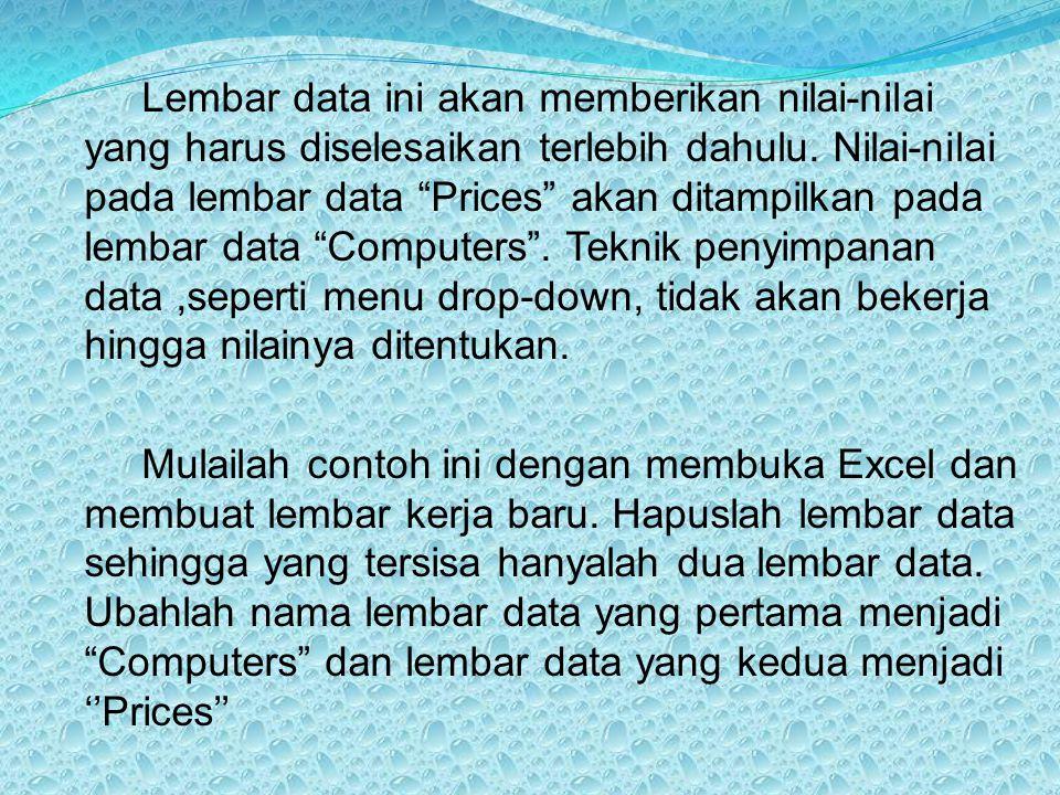 "Lembar data ini akan memberikan nilai-nilai yang harus diselesaikan terlebih dahulu. Nilai-nilai pada lembar data ""Prices"" akan ditampilkan pada lemba"