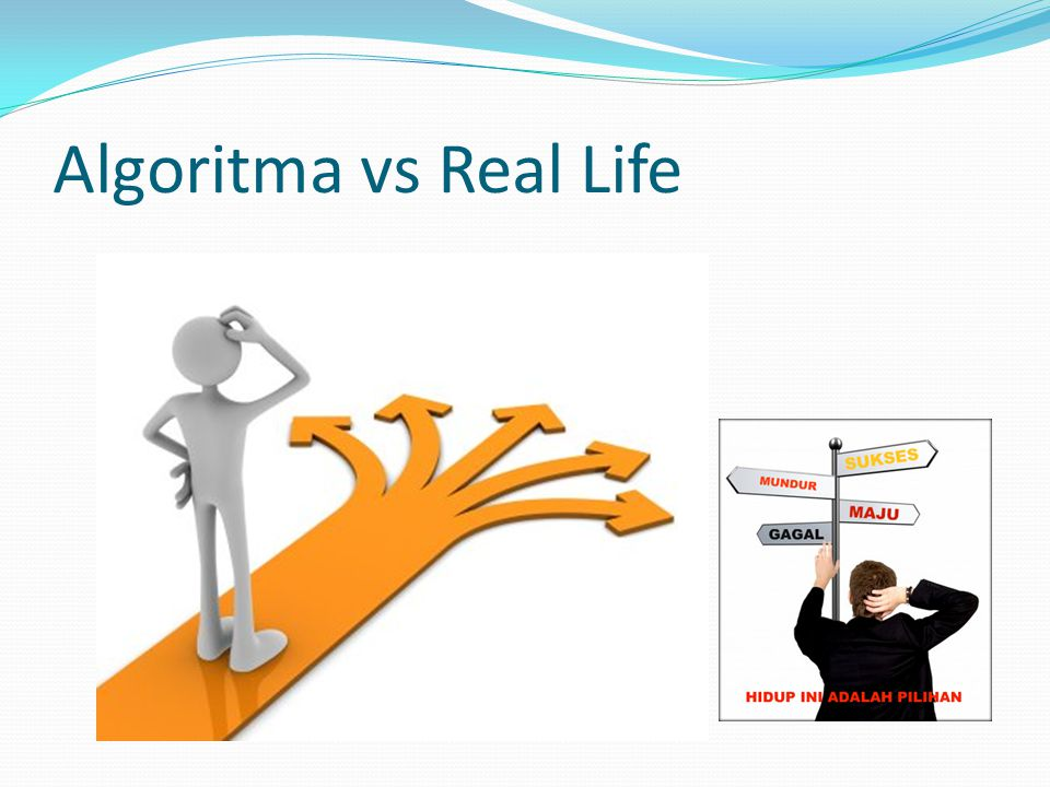 Algoritma vs Real Life