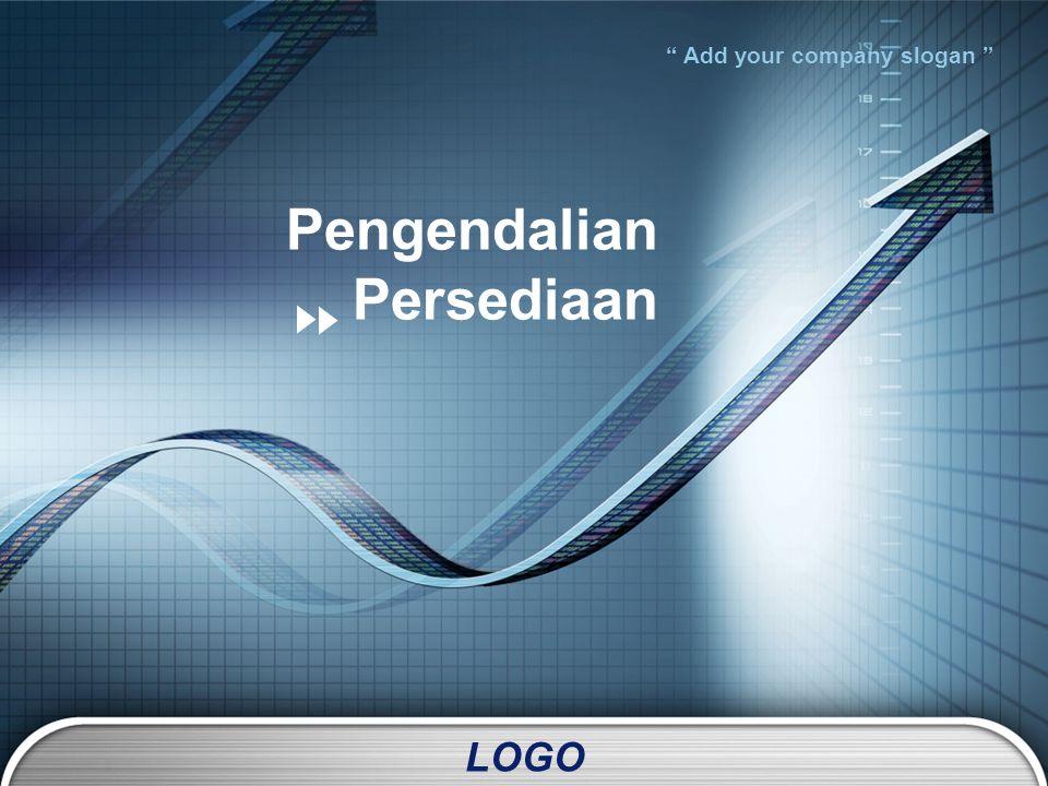 "LOGO "" Add your company slogan "" Pengendalian Persediaan"