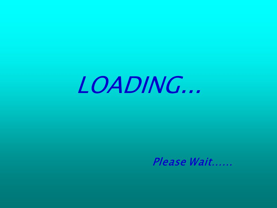 LOADING... Please Wait……