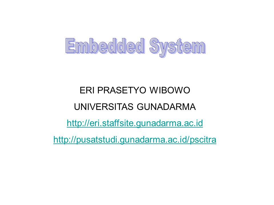 ERI PRASETYO WIBOWO UNIVERSITAS GUNADARMA http://eri.staffsite.gunadarma.ac.id http://pusatstudi.gunadarma.ac.id/pscitra