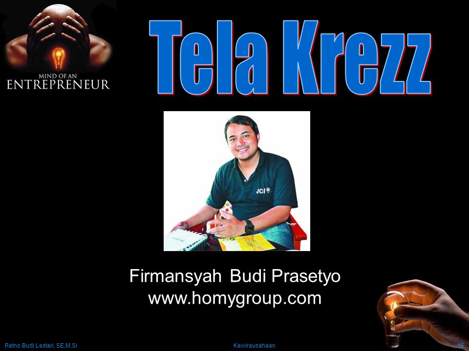 Retno Budi Lestari, SE,M.Si Kewirausahaan16 Firmansyah Budi Prasetyo www.homygroup.com