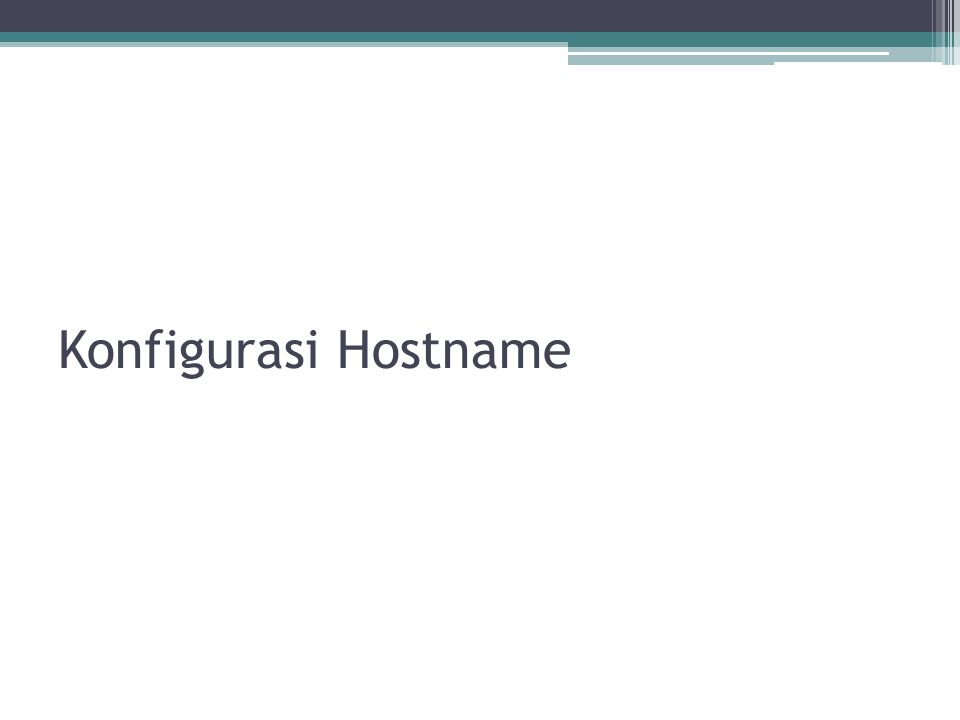 Konfigurasi Hostname