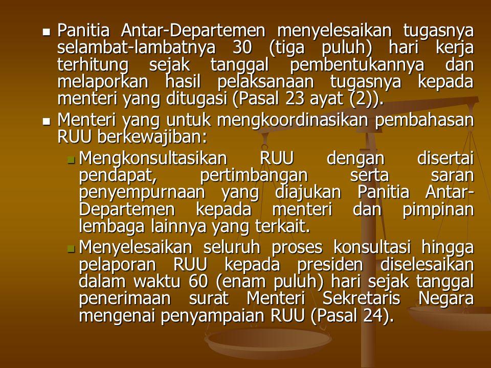 Panitia Antar-Departemen menyelesaikan tugasnya selambat-lambatnya 30 (tiga puluh) hari kerja terhitung sejak tanggal pembentukannya dan melaporkan ha